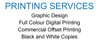 PRINTING SERVICES Graphic Design Full Colour Digital Printing Commercial Offset Printing Black and White Copies